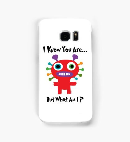 I know you are but what am I? Samsung Galaxy Case/Skin