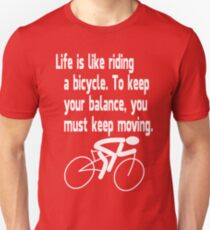 life-is-like-riding-a-bicycle Unisex T-Shirt