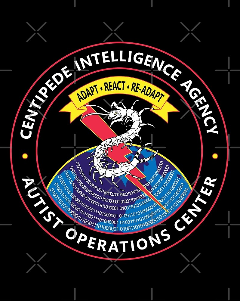 CENTIPEDE INTELLIGENCE AGENCY - AUTIST OPERATIONS CENTER by CentipedeNation