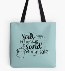 Salt in the air, Sand in my hair - Black Tote Bag