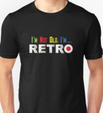I'm Not Old, I'm Retro - on darks Unisex T-Shirt