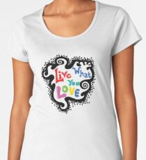 Live What You Love1 Women's Premium T-Shirt
