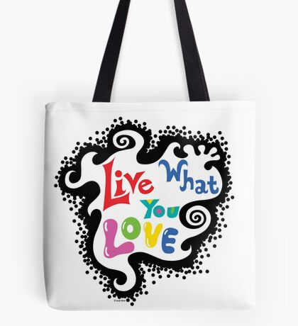 Live What You Love1 Tote Bag