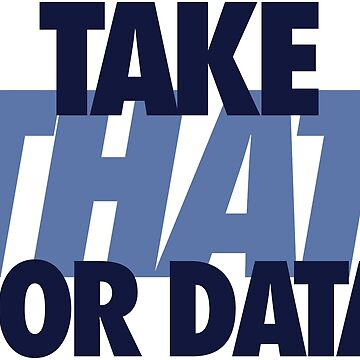 Take THAT For Data (Dark Blue/Light Blue) by Pelicaine