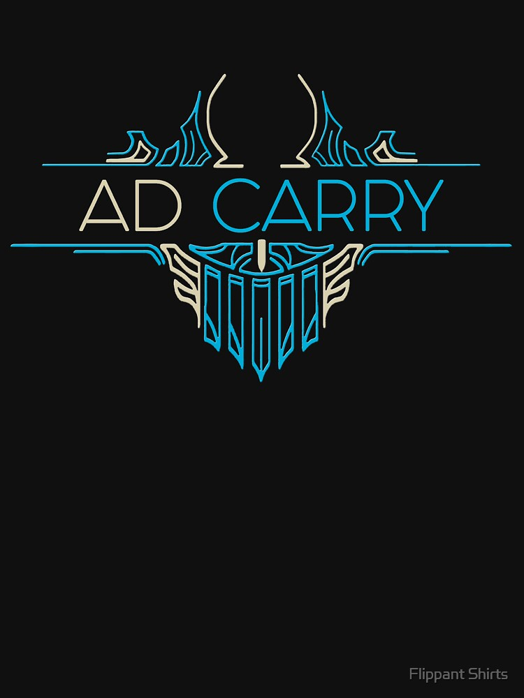 AD Carry - League of Legends LOL Penta by ggshirts