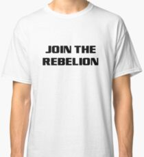 JoinTheRebelion Classic T-Shirt