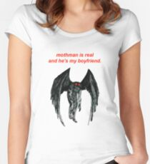 mothman is real and he's my boyfriend. Women's Fitted Scoop T-Shirt