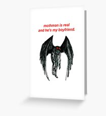 mothman is real and he's my boyfriend. Greeting Card