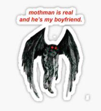 mothman is real and he's my boyfriend. Sticker