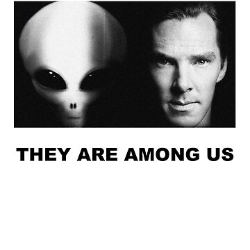 They Are Among Us - Benedict Cumberbatch is an Alien by sltPoison