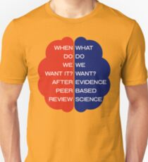 Brain: What Do We Want? Evidence Based Science  Unisex T-Shirt
