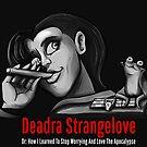 Deadra Strangelove by MadMeon