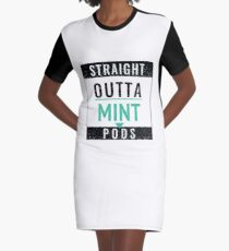 Straight Outta Mint Pods Graphic T-Shirt Dress
