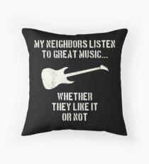 guitar | my neighbors listen to great music | guitarist Throw Pillow