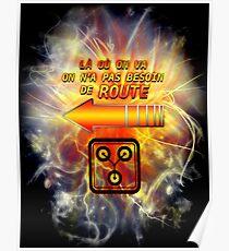 La Ou On Va On N'a Pas Besoin De Route Poster