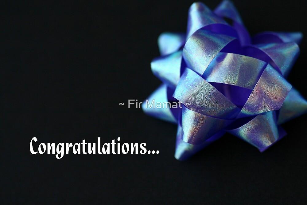 Congratulations... by ~ Fir Mamat ~