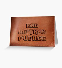 Bad Mother Fucker Greeting Card