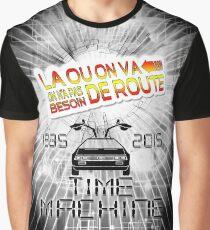 La Ou On Va On N'a Pas Besoin De Route Graphic T-Shirt
