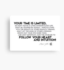 your time is limited - steve jobs Canvas Print
