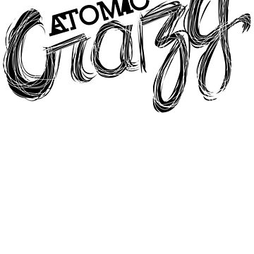 Atomic Crazy by topitup