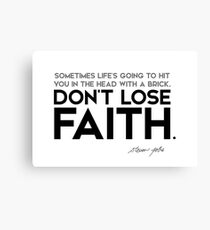 dont lose faith - steve jobs Canvas Print