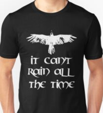 Crow, it can't rain all the time Unisex T-Shirt