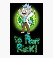 Pony Riiiick!!! Photographic Print