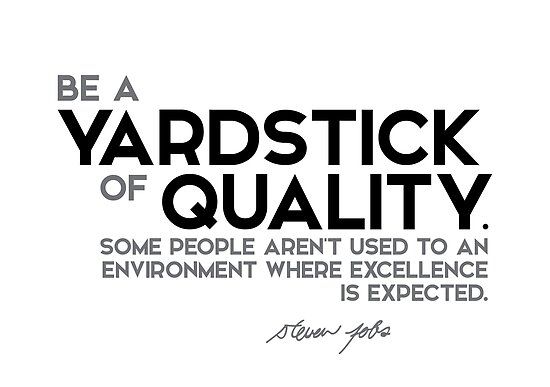 Be A Yardstick Of Quality