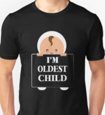 I'm The Oldest Child T-Shirts - Funny Gift for Your Childs. Unisex T-Shirt