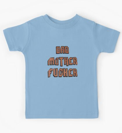 Bad Mother Fucker Kids Clothes
