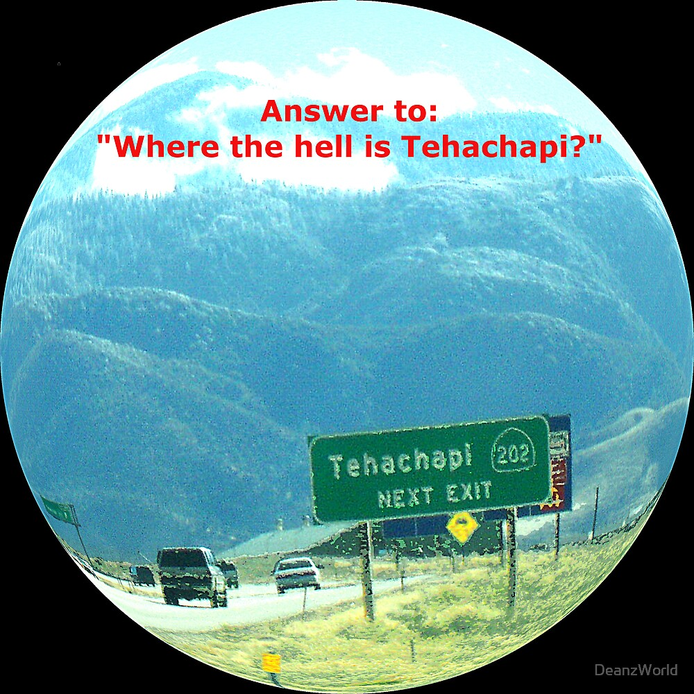 "Answer to: ""Where the hell is Tehachapi?"" by Dean Warwick"
