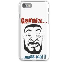 Nix muss ich iPhone-Hülle/Skin