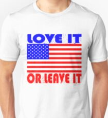 LOVE IT OR LEAVE IT - USA  T-Shirt