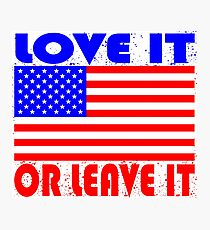 LOVE IT OR LEAVE IT - USA  Photographic Print