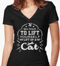 If You Want To Lift Yourself Lift Up A Cat Women's Fitted V-Neck T-Shirt