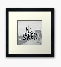 No sleep till... Framed Print