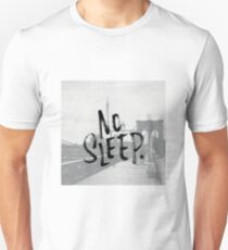 No sleep till... Unisex T-Shirt