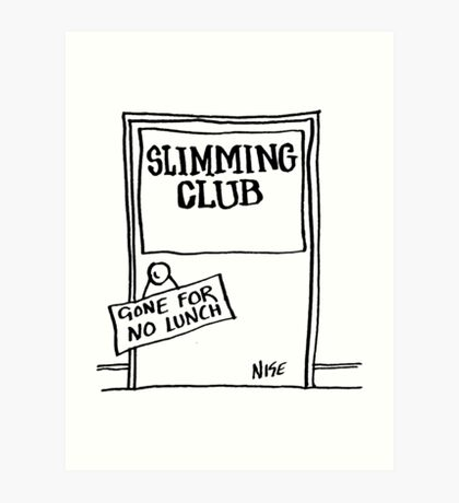 "Sign on Slimming Club Door says ""Gone For No Lunch"" Art Print"
