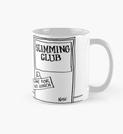 """Sign on Slimming Club Door says """"Gone For No Lunch"""" Mug"""