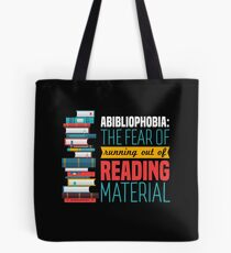 Abibliophobia: The Fear Of Running Out Of Reading Material Tote Bag