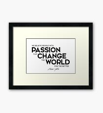 passion can change the world - steve jobs Framed Print