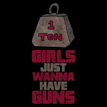 Girls Just Wanna Have Guns by liftwell
