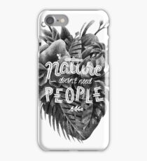 Nature Doesn't Need People iPhone Case/Skin