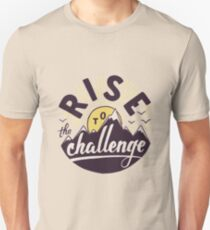 Rise to the challenge Unisex T-Shirt