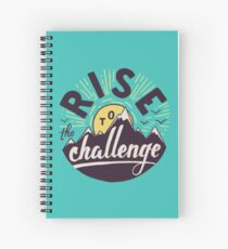 Rise to the challenge Spiral Notebook