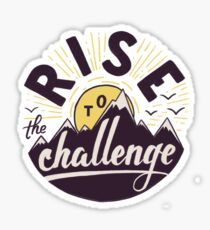 Rise to the challenge Sticker