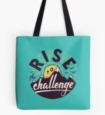 Rise to the challenge Tote Bag