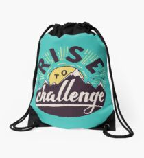 Rise to the challenge Drawstring Bag
