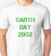 Earth day 2052 T-Shirt