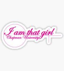 I AmThat Girl Chapman University Sticker
